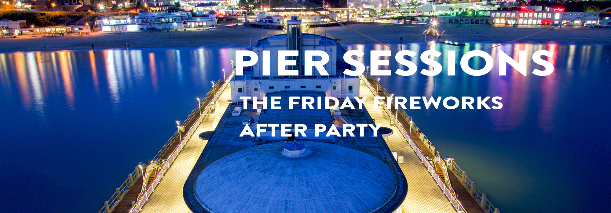 Pier sessions